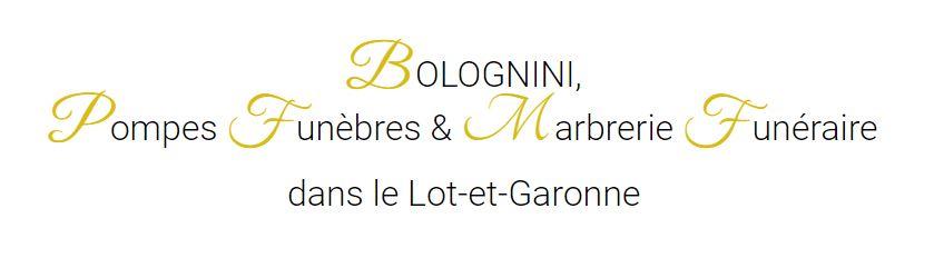 BOLOGNINI, Pompes Funèbres & Marbrerie Funéraire dans le Lot-et-Garonne
