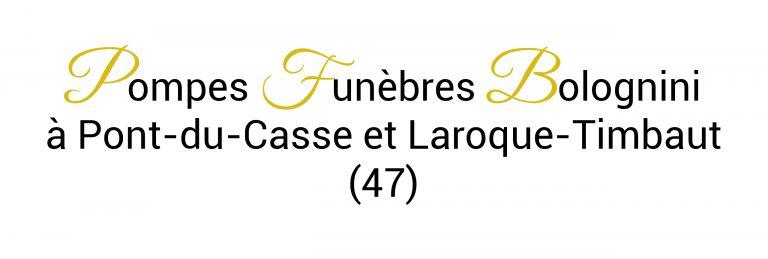 Pompes Funèbres Bolognini à Pont-du-Casse et Laroque-Timbaut (47)